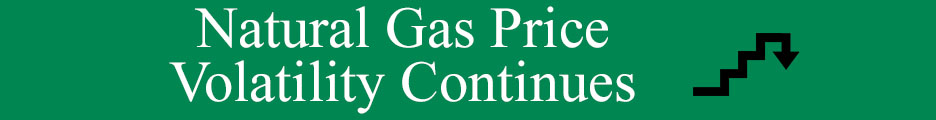 Natural Gas Price Volatility Continues